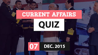 Current Affairs Quiz 7 December 2015