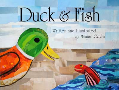 Duck and Fish by Megan Coyle