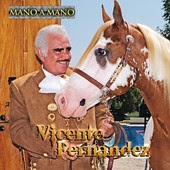 Vicente Fernández - Mano a Mano