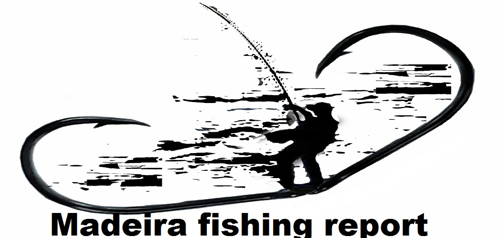 Madeira fishing report