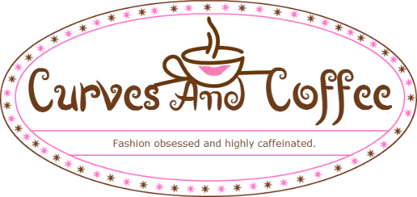 Curves And Coffee: Plus Size Fashion, Shopping, and Lifestyle Blog