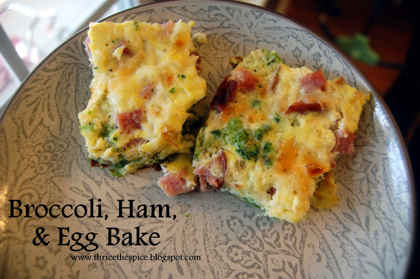 ThriceTheSpice: Broccoli, Ham, & Egg Bake