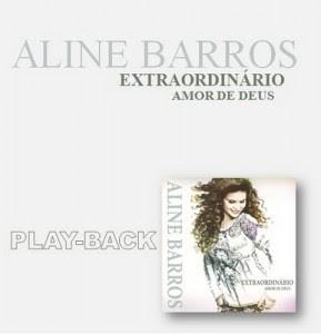 Aline Barros - Extraordinário Amor de Deus - Playback - 2011