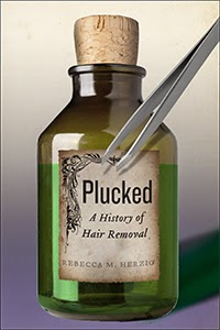 bookcover of PLUCKED: A HISTORY OF HAIR REMOVAL by Rebecca Herzig