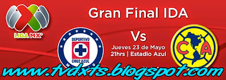 CRUZ AZUL vs AMERICA 20:30 hrs FINAL IDA