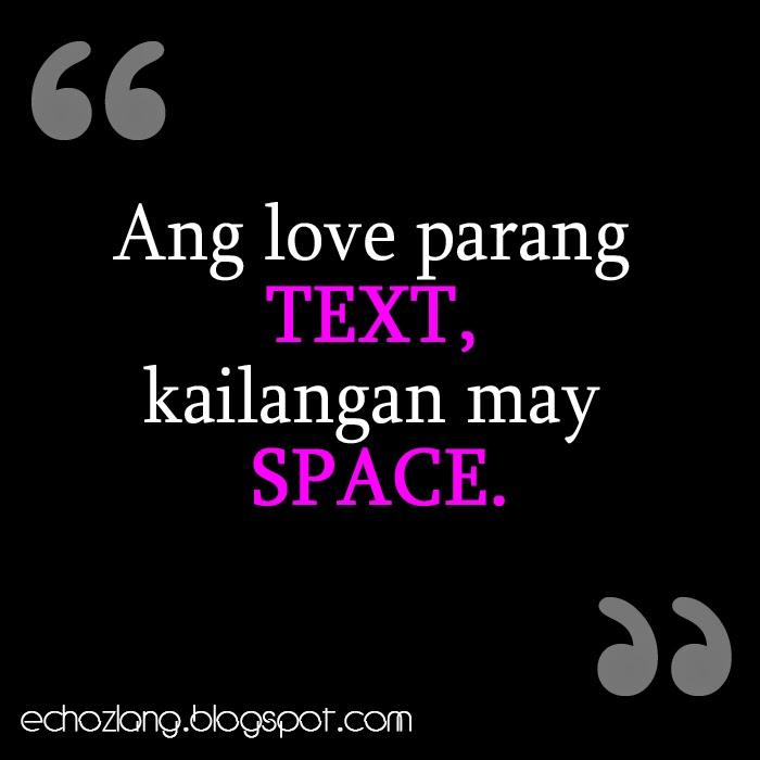 Ang love parang text kailangan may space