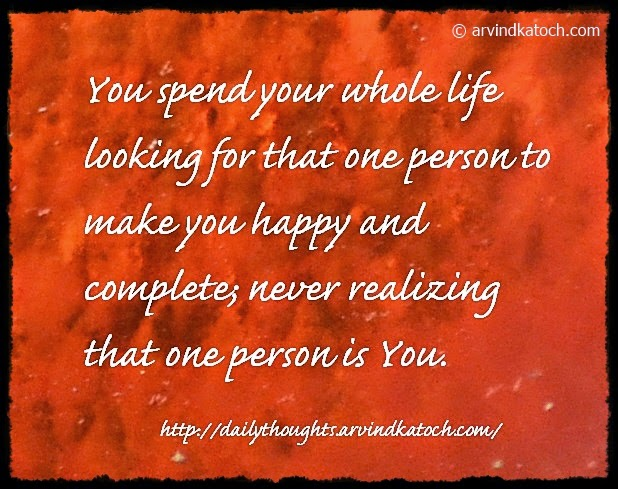 Happy, Complete, realizing, life, Daily, thought, Quote