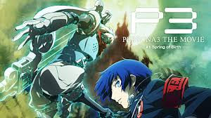 Persona 3 the Movie: Spring of Birth
