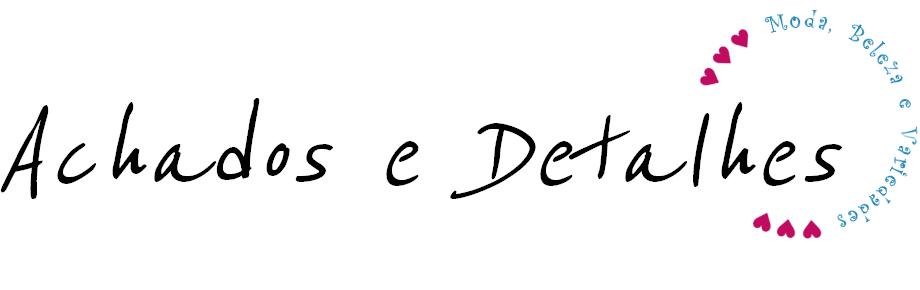Achados e Detalhes