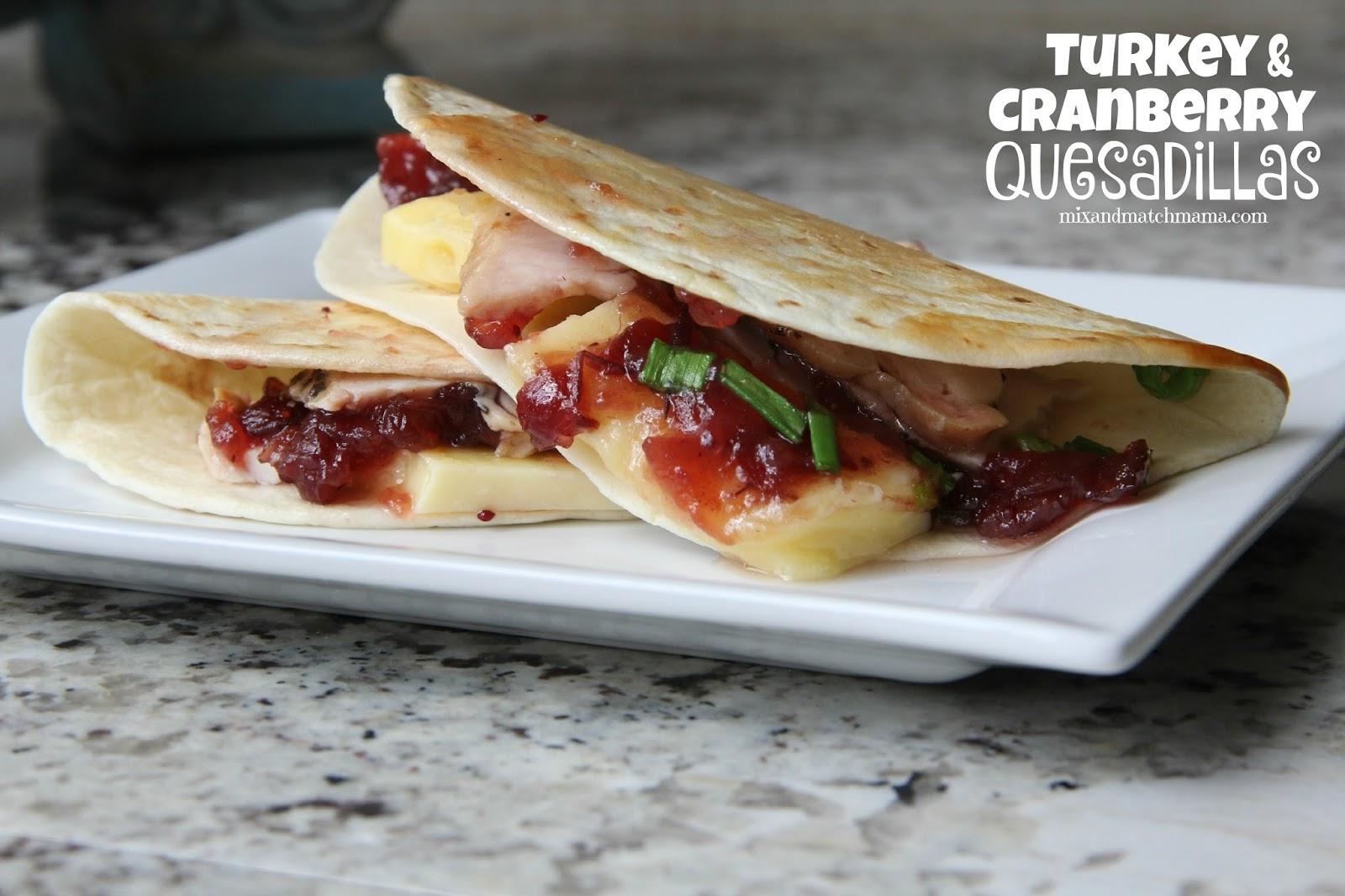 Turkey & Cranberry Quesadillas   Mix and Match Mama