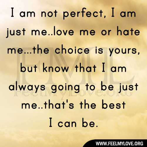 im not perfect but i love you quotes quotesgram. Black Bedroom Furniture Sets. Home Design Ideas