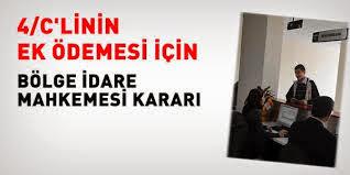 Ankara İdare Mahkemesinden 4/C liye Ek Ödeme Mahkeme Kararı