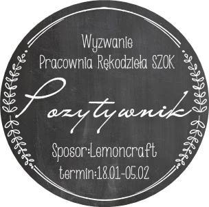 http://pracowniarekodzielaszok.blogspot.com/2016/01/wyzwanie-31-pozytywnik.html