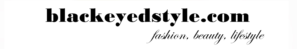 ∆ Blackeyed Style - fashion, beauty, lifestyle
