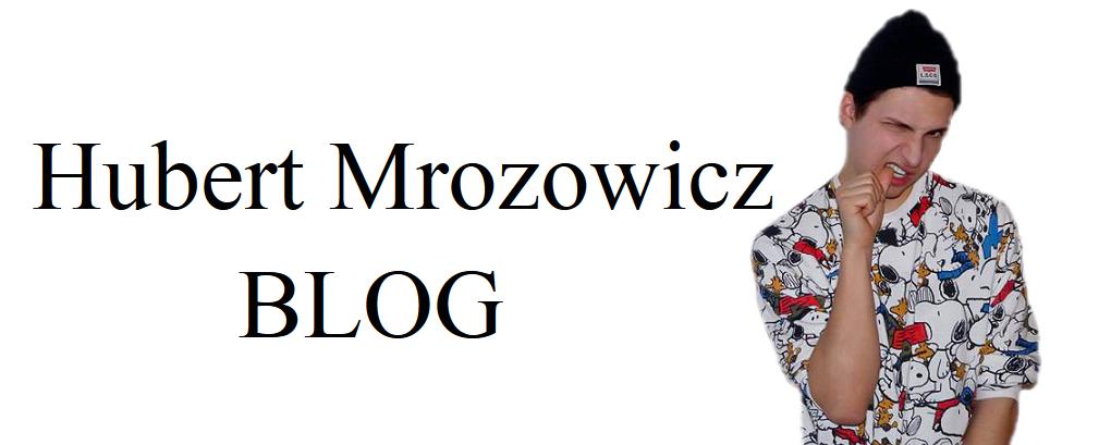 Hubert Mrozowicz BLOG