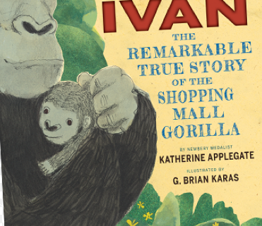 http://www.amazon.com/Ivan-Remarkable-Story-Shopping-Gorilla/dp/0544252306/ref=sr_1_3?s=books&ie=UTF8&qid=1427086596&sr=1-3&keywords=the+only+and+only+ivan