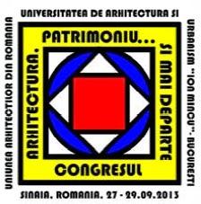 """Congresul Național """"De la arhitectură la patrimoniu construit... și mai departe"""", Sinaia"""