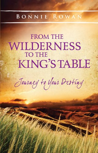 From the Wilderness to the King's Table