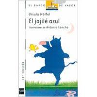 EL JAJILE AZUL--URSULA  WOLFEL