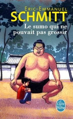Le sumo qui ne pouvait pas grossir - Eric-Emmanuel Schmitt