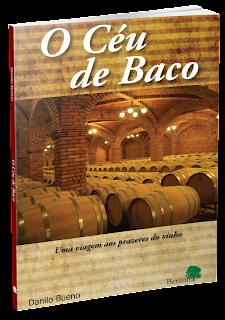 O Céu de Baco - Uma viagem aos prazeres do vinho.