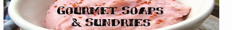 Gourmet Soaps & Sundries