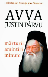 Avva Justin Parvu - Marturii. Amintiri. Minuni