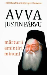 Avva Justin Parvu - Marturii. Amintiri. Minuni