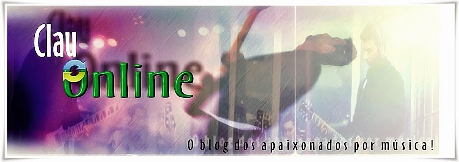 Blog do ClauMusic - Faça parte deste Universo Musical!