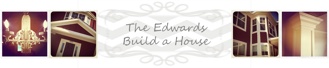 The Edwards Build a House