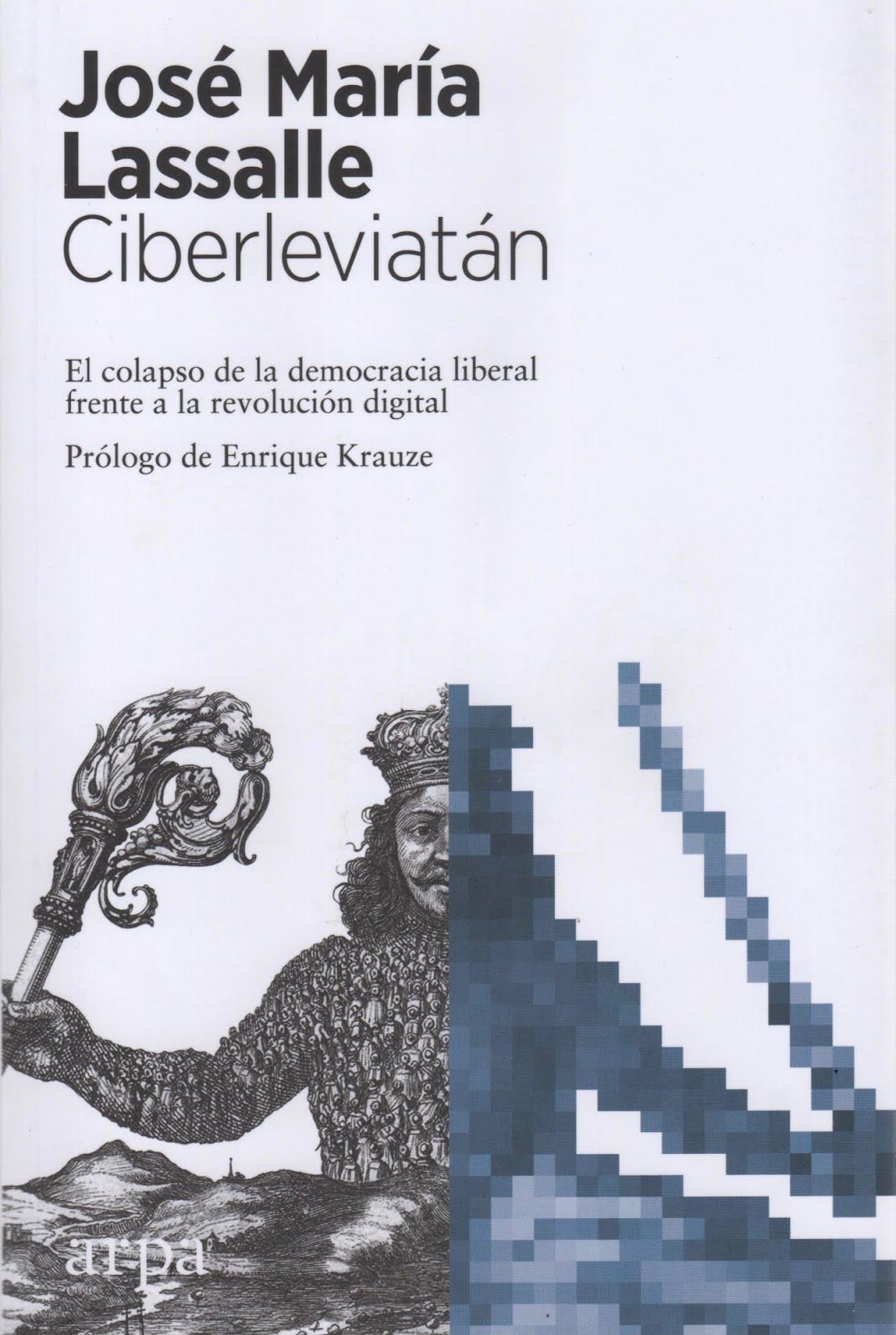 José María Lassalle (Ciberleviatán) El colapso de la democracia liberal frente a la revolución...