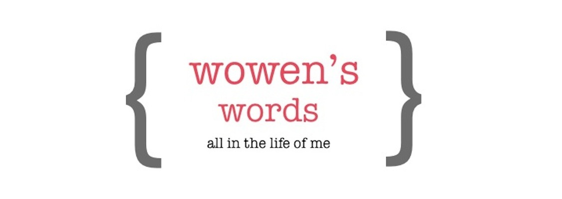 { wowen's words }