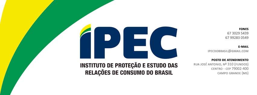 IPEC DO BRASIL - INSTITUTO DE PROTEÇÃO E ESTUDO DAS RELAÇÕES DE CONSUMO DO BRASIL