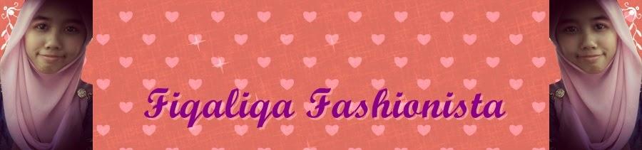 ! Fiqaliqa Fashionista !