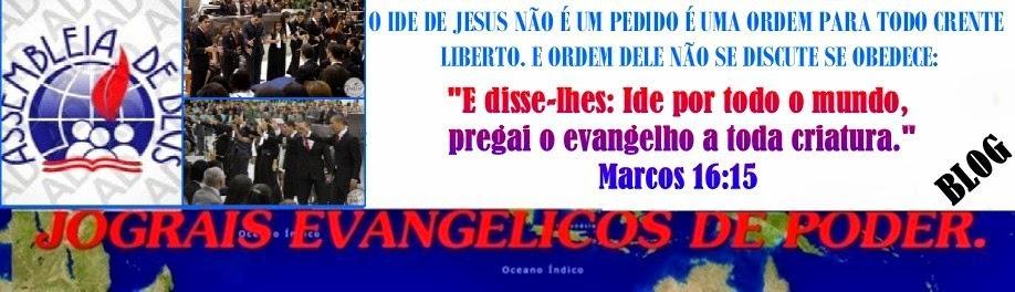 JOGRAIS EVANGÉLICOS DE PODER !