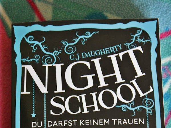 [Neuzugang] Night School - Du darfst keinem trauen - C. J. Daugherty