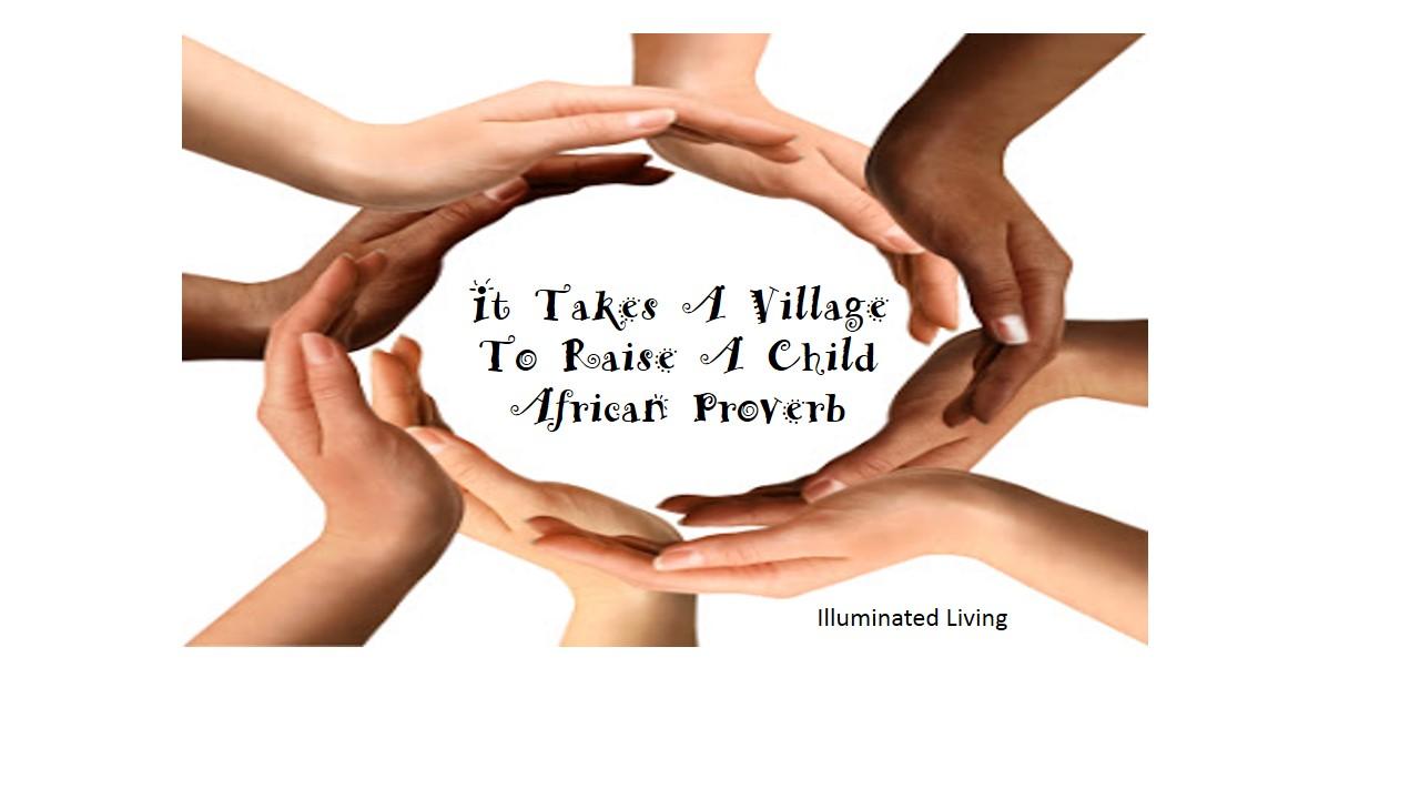 Illuminated Living: It Takes A Village