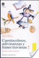 CUENTACOLMOS, ADIVINANZAS Y FRASES TRAVIESAS 2