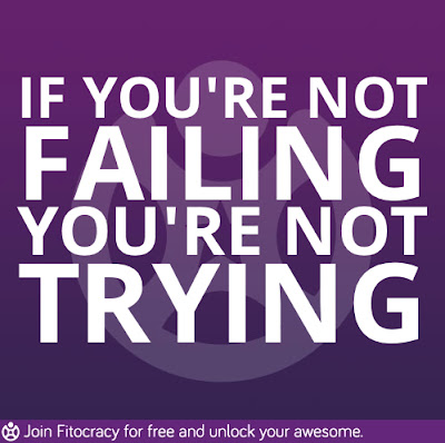 Fitocracy - If You're Not Failing You're Not Trying
