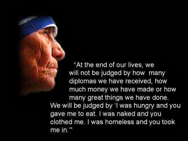 Ljudska dobrota - Page 6 Quote-At-the-end-of-our-lives-by-Mother-Teresa