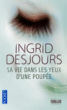 Sa vie dans les yeux d'une poupée - Ingrid Desjours