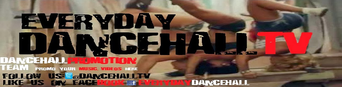 EveryDayDancehall.com | #Dancehall and #Reggae #MusicPromotion ★@DancehallTV★