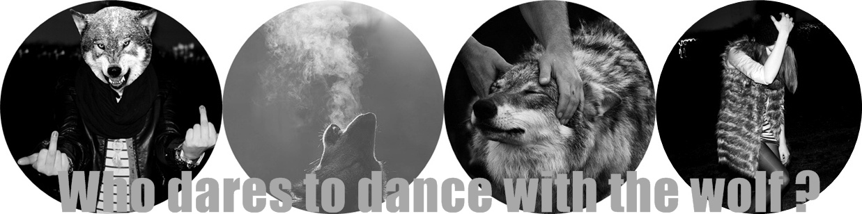 who dares to dance with the wolf ?