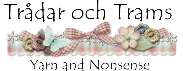 Trådar och Trams ~ Yarn and Nonsense