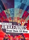 http://www.amazon.com/Awakenings-Then-til-Sharla-Shults-ebook/dp/B00AAIQ9CU/ref=la_B007YUYUG4_1_1?s=books&ie=UTF8&qid=1401047288&sr=1-1