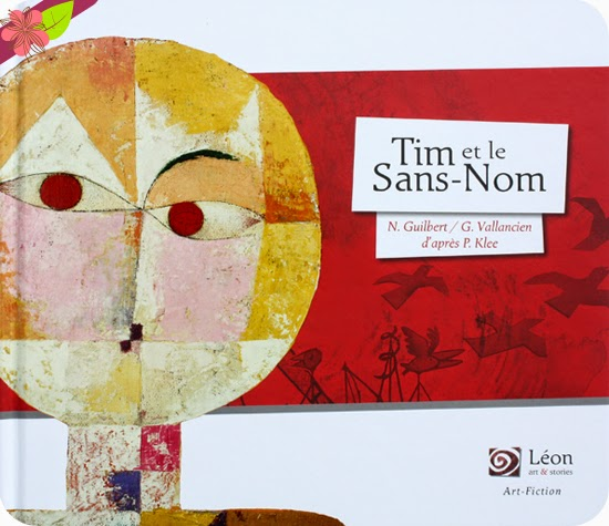 Tim et le Sans-Nom de Nancy Guilbert et Grégoire Vallancien d'après Paul Klee - éditions Léon art & stories