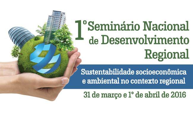 1° Seminário Nacional de Desenvolvimento Regional