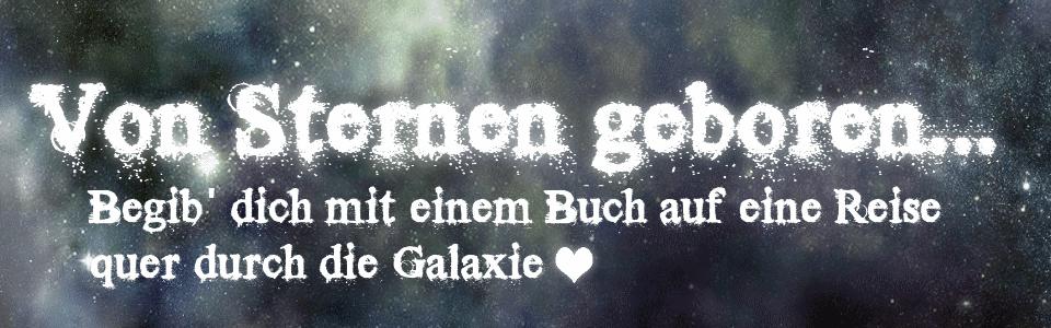 Von Sternen geboren...