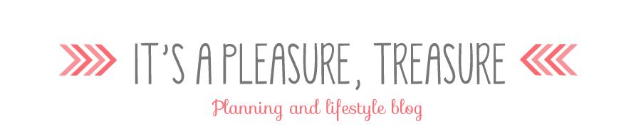 It's a Pleasure, Treasure
