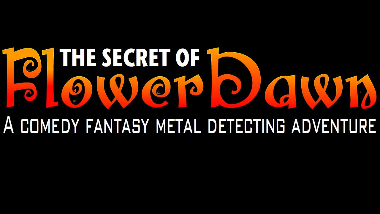 A Comedy Fantasy Metal Detecting Adventure!